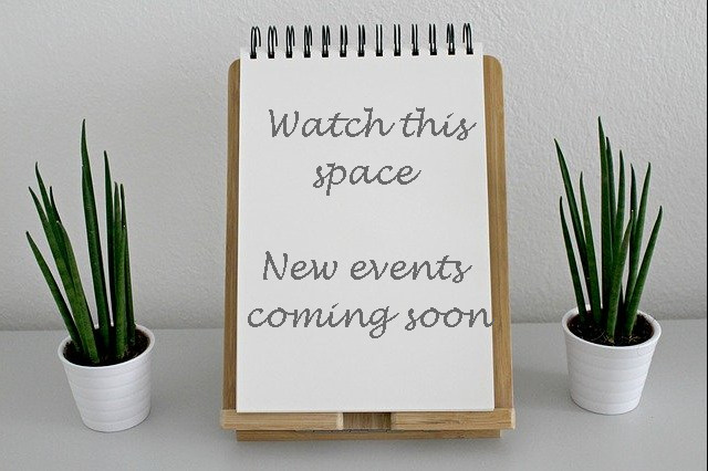 Watch this space. New events coming soon